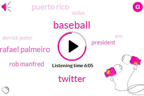 Baseball,Twitter,Rafael Palmeiro,Rob Manfred,President Trump,Puerto Rico,Dallas,Derrick Jeeter