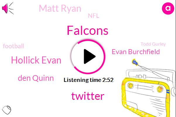 Falcons,Twitter,Hollick Evan,Den Quinn,Evan Burchfield,Matt Ryan,NFL,Football,Todd Gurley,Atlanta,Yahoo