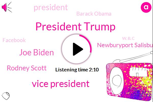 President Trump,Vice President,Joe Biden,Rodney Scott,Newburyport Salisbury,Barack Obama,Facebook,W. B. C,Boston,Pam Bondi,Stripes Brewing Company,JIM,Freeport,Michael Kastner,Maine,Nbc News,New England,Attorney