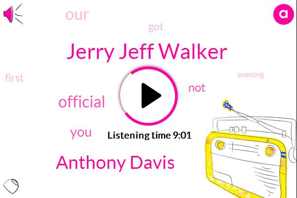 Jerry Jeff Walker,Anthony Davis,Official