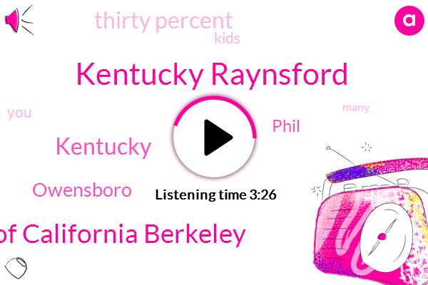 Kentucky Raynsford,University Of California Berkeley,Kentucky,Owensboro,Phil,Thirty Percent