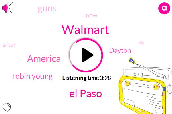 El Paso,America,Walmart,Robin Young,Dayton