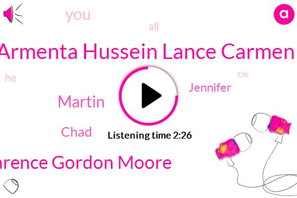 Armenta Hussein Lance Carmen,Clarence Gordon Moore,Martin,Chad,Jennifer