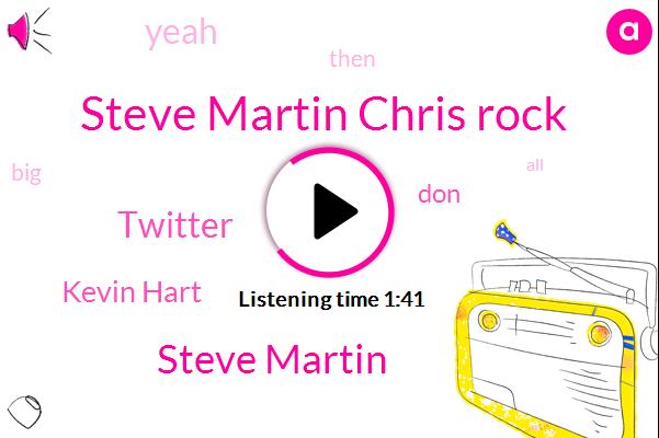 Steve Martin Chris Rock,Steve Martin,Twitter,Kevin Hart,DON