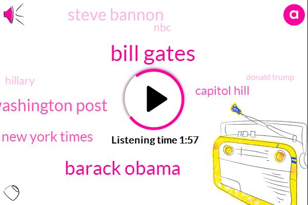 Bill Gates,Barack Obama,Washington Post,The New York Times,Capitol Hill,Steve Bannon,NBC,Hillary,Donald Trump,Washington,Roy Moore,Democrat Party,George W Bush Cia,Billy Bush,President Trump,Six Hundred Million Dollar,Three Hundred Million Dollars,Fifty Percent