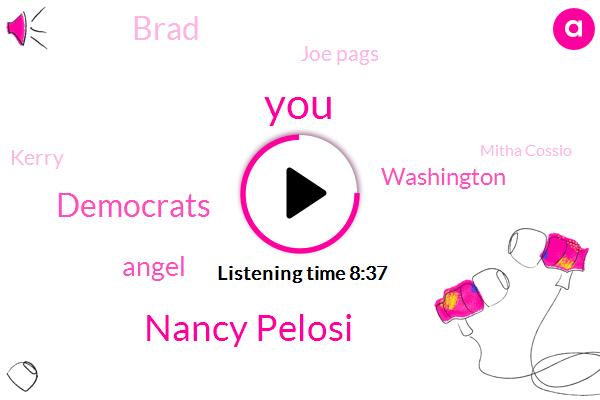 Nancy Pelosi,Democrats,Angel,Washington,Brad,Joe Pags,Kerry,Mitha Cossio,University Of East Anglia,Talkers Magazine,Al Gore,America,Amway,Abigail Maroon,UN,Ponzi Scheme,San Hoopoe