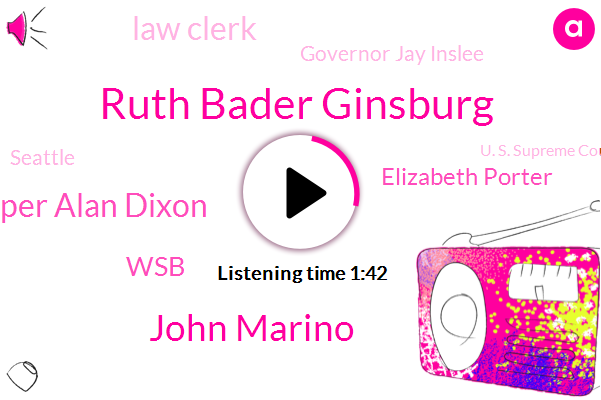Ruth Bader Ginsburg,John Marino,Trooper Alan Dixon,WSB,Elizabeth Porter,Law Clerk,Governor Jay Inslee,Seattle,U. S. Supreme Court,American Patriots,Cuomo,University Of Washington,Professor