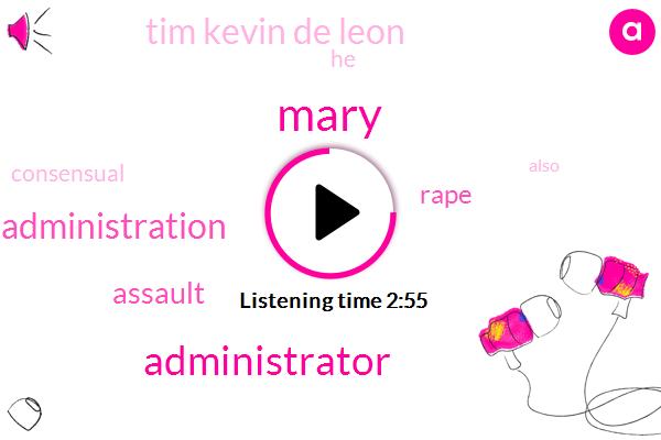 Mary,Administrator,Obama Administration,Assault,Rape,Tim Kevin De Leon