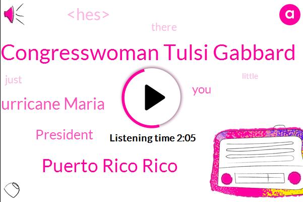 Congresswoman Tulsi Gabbard,Puerto Rico Rico,Hurricane Maria,President Trump