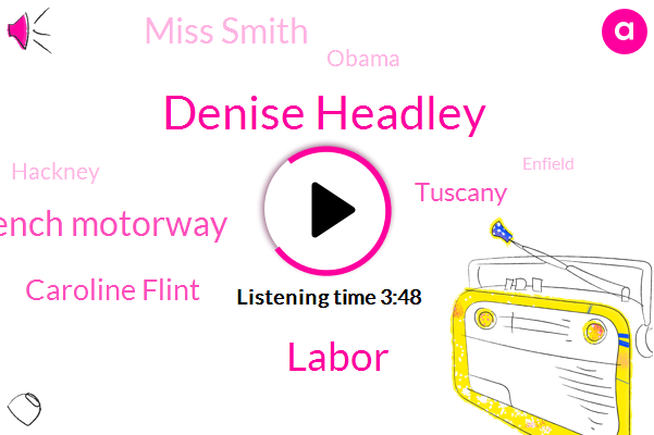 Denise Headley,Labor,French Motorway,Caroline Flint,Tuscany,Miss Smith,Barack Obama,Hackney,Enfield,Sisto,London,South America,Caribbean,Russia,China