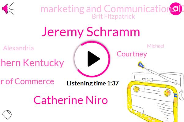 Jeremy Schramm,Catherine Niro,Northern Kentucky,Northern Kentucky Chamber Of Commerce,Courtney,Marketing And Communications Director,Brit Fitzpatrick,Alexandria,Michael