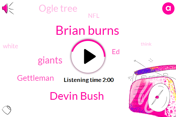 Brian Burns,Devin Bush,Giants,Gettleman,ED,Ogle Tree,NFL,White