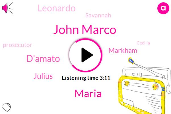 John Marco,Maria,D'amato,Julius,Markham,Leonardo,Savannah,Prosecutor,Cecilia,Marie
