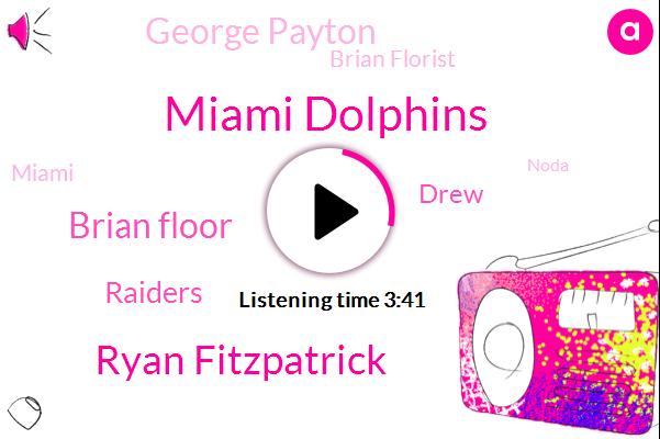 Miami Dolphins,Ryan Fitzpatrick,Brian Floor,Raiders,Drew,George Payton,Brian Florist,Miami,Noda,Espn,Chris Career,General Manager