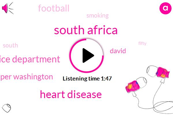 South Africa,Heart Disease,Justice Department,Pat Piper Washington,David,Football