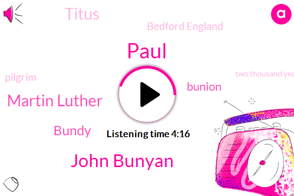 Paul,John Bunyan,Martin Luther,Bundy,Bunion,Titus,Bedford England,Pilgrim,Two Thousand Years