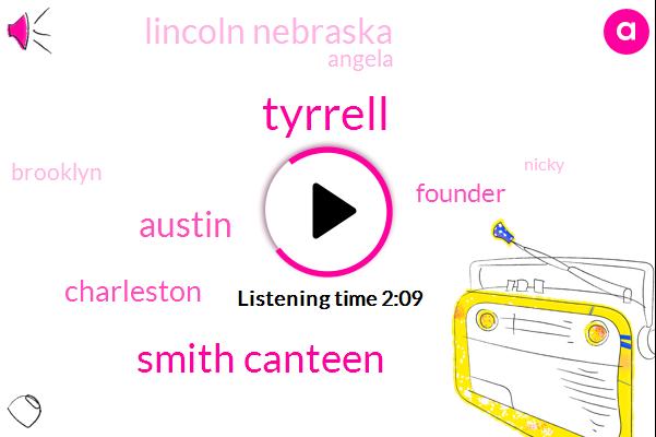 Tyrrell,Smith Canteen,Austin,Charleston,Founder,Lincoln Nebraska,Angela,Brooklyn,Nicky,Lindsey,Drooling