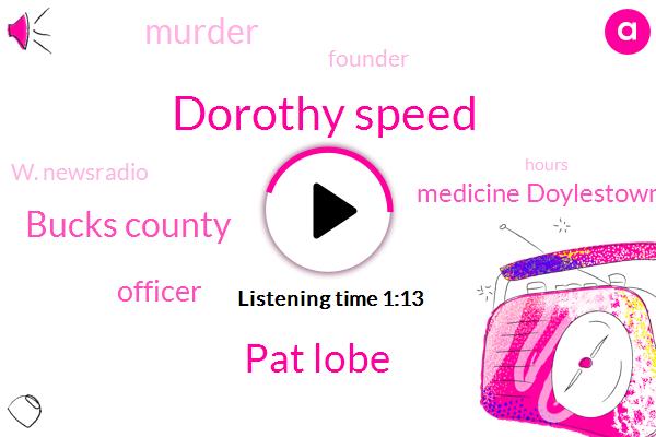 Dorothy Speed,Pat Lobe,Bucks County,Officer,Medicine Doylestown Neighborhood,Murder,Founder,W. Newsradio