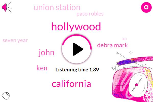 Hollywood,California,John,KEN,Debra Mark,Union Station,Paso Robles,Seven Year
