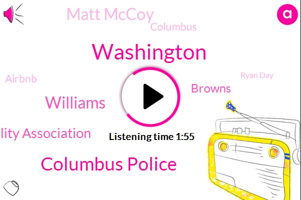 Columbus Police,Williams,ABC,Washington,Washington Hospitality Association,Browns,Matt Mccoy,Columbus,Airbnb,Ryan Day,Honda Dealer,Pedro Sandals,Reese,Alison Wyatt,NFL,Anthony Thomas,MLS,Seattle,Murder