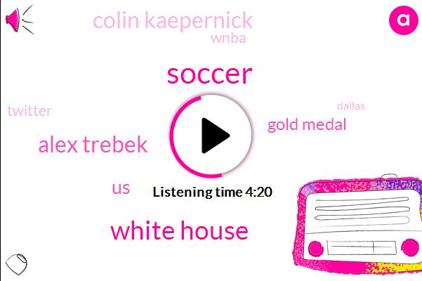Soccer,White House,Alex Trebek,United States,Gold Medal,Colin Kaepernick,Wnba,Twitter,Dallas,Congress,Megan,Renault,America