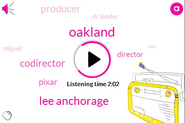 Oakland,Lee Anchorage,Codirector,Pixar,Director,Producer,Dr Lander,Miguel