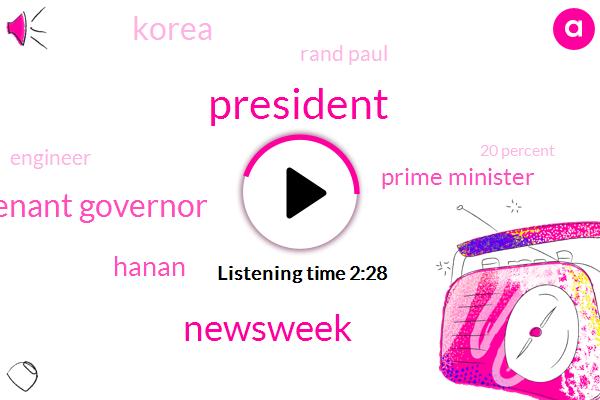 President Trump,Newsweek,Lieutenant Governor,Hanan,Prime Minister,Korea,Rand Paul,Engineer,20 Percent,Four Years