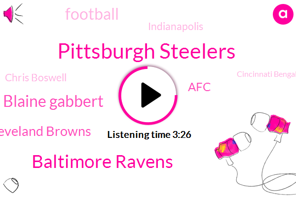 Pittsburgh Steelers,Baltimore Ravens,Blaine Gabbert,Cleveland Browns,AFC,Football,Indianapolis,Chris Boswell,Cincinnati Bengals,Tennessee,Schuster,Pittsburgh,Lamar Jackson,New Orleans,NBC,Marcus Mariota,Peter King,Sixty Four Percent,One Hundred Yards