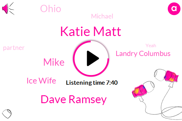 Katie Matt,Dave Ramsey,Mike,Ice Wife,Landry Columbus,Ohio,Michael,Partner