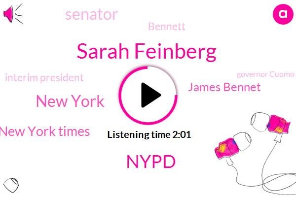 Sarah Feinberg,Nypd,New York,New York Times,James Bennet,Senator,Bennett,Interim President,Governor Cuomo,Executive,Editor