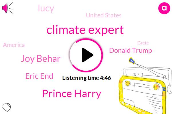 Climate Expert,Prince Harry,Joy Behar,Eric End,Donald Trump,Lucy,United States,America,Grete,Limbaugh,Bernie,Greta,Pacers,Clinton,Scientist