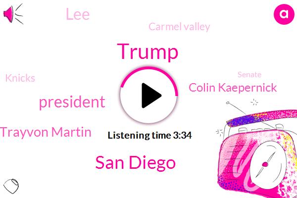 Donald Trump,San Diego,President Trump,Trayvon Martin,Colin Kaepernick,LEE,Carmel Valley,Knicks,Senate,Katherine