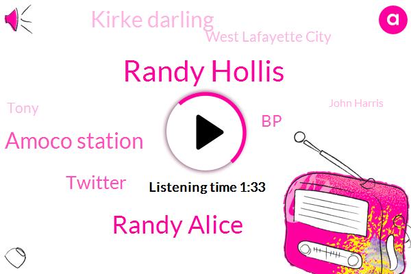 Randy Hollis,Randy Alice,Amoco Station,Twitter,BP,Kirke Darling,West Lafayette City,Tony,John Harris