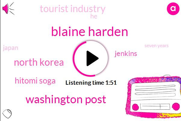 Blaine Harden,Washington Post,North Korea,Hitomi Soga,Jenkins,Tourist Industry,Japan,Seven Years