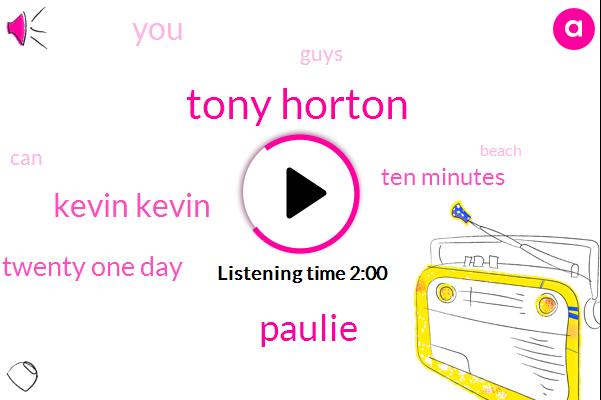 Tony Horton,Paulie,Kevin Kevin,Twenty One Day,Ten Minutes