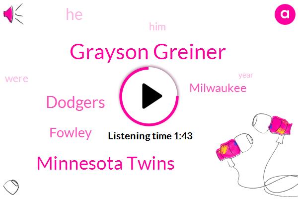 Grayson Greiner,Minnesota Twins,Dodgers,Fowley,Milwaukee