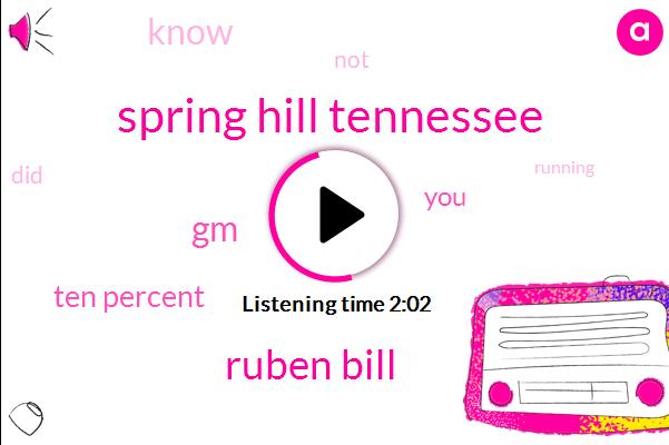 Spring Hill Tennessee,Ruben Bill,GM,Ten Percent