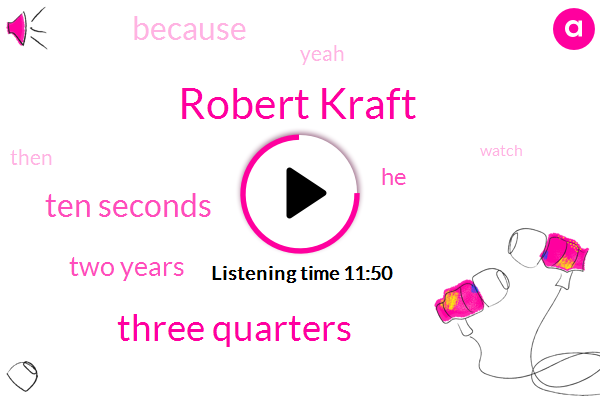 Robert Kraft,Three Quarters,Ten Seconds,Two Years