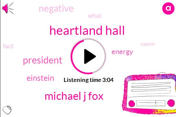 Heartland Hall,Michael J Fox,President Trump,Einstein