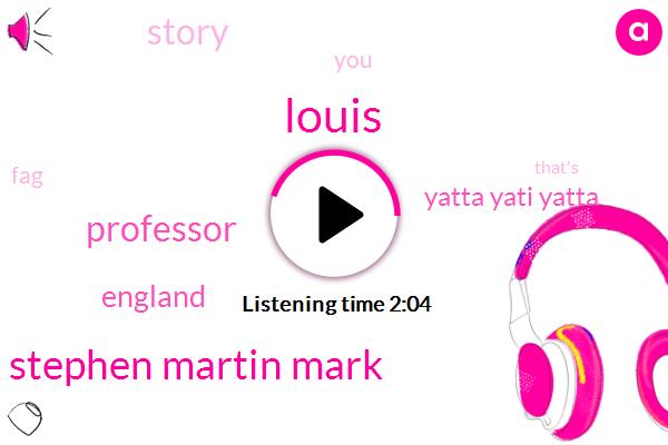 Louis,Mark Stephen Martin Mark,Professor,England,Yatta Yati Yatta