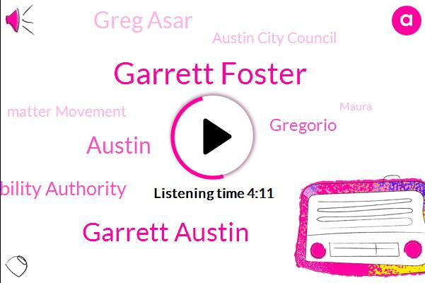 Garrett Foster,Garrett Austin,Austin,Central Texas Regional Mobility Authority,Gregorio,Greg Asar,Austin City Council,Matter Movement,Maura,Blue Bluff,Assault