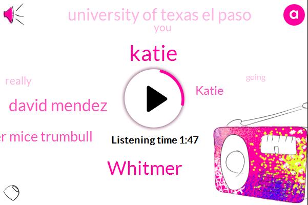 Whitmer,David Mendez,Katie,Katie Wieder Mice Trumbull,University Of Texas El Paso