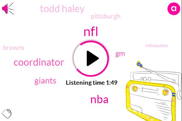 NBA,NFL,Coordinator,Giants,GM,Todd Haley,Pittsburgh,Browns,Milwaukee,Vikings,Dave Gettleman,Cleveland