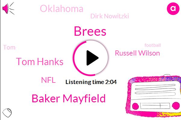 Brees,Baker Mayfield,Tom Hanks,NFL,Russell Wilson,Oklahoma,Dirk Nowitzki,TOM,Football,Purdue,Rob Ryan,Trent Dilfer,Georgia,Twelve Thousand Yards,Thousand Yards,Fifteen Years,Three Years,Six Years