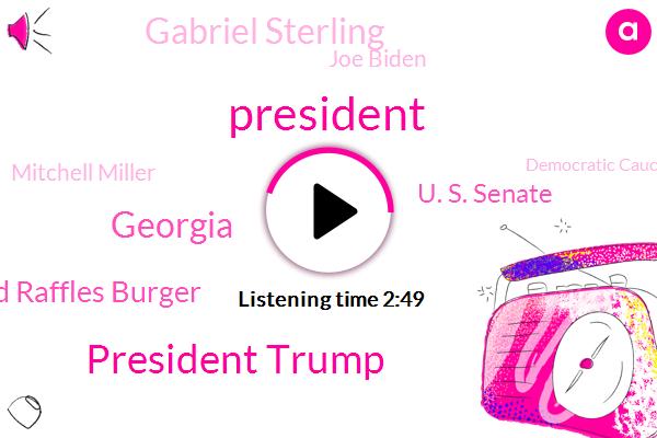 President Trump,Georgia,Brad Raffles Burger,U. S. Senate,Gabriel Sterling,Joe Biden,Mitchell Miller,Democratic Caucus,Hakeem Jeffries,Official,Senator Dick Durbin,Stephen Portnoy,U. S,Twitter,Attorney,CBS