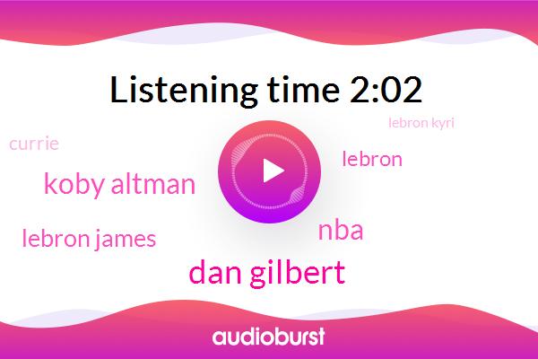 Dan Gilbert,NBA,Koby Altman,Lebron James,Lebron,Currie,Lebron Kyri,Batman,DAN,Dan Rich Paul,Cavs,Dave,Robin,Four Years