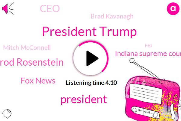 President Trump,Rod Rosenstein,Fox News,Indiana Supreme Court,CEO,Brad Kavanagh,Wibc,Mitch Mcconnell,FBI,Senate,Rich Denison,Kim Jong Un,UN,Kirk Darling,Indiana Youth,Indianapolis,Jeffrey Harrison