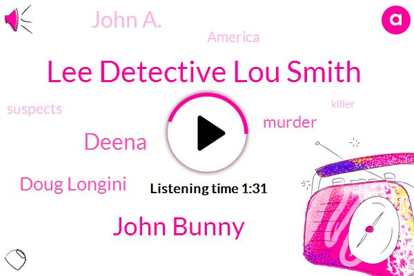Lee Detective Lou Smith,John Bunny,Deena,Doug Longini,Murder,John A.,America