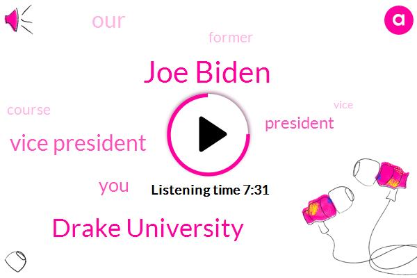 Joe Biden,Drake University,Vice President