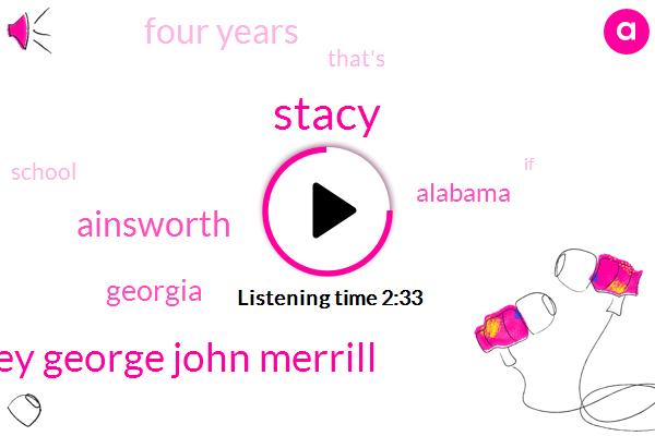 Stacy,Stacey George John Merrill,Georgia,Ainsworth,Alabama,Four Years